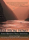 Far from Home Father Daughter Travel Adventures