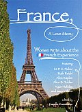 France a Love Story Women Write about the French Experience