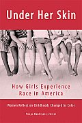 Under Her Skin: How Girls Experience Race in America Cover