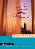 Tales from the Expat Harem Foreign Women in Modern Turkey