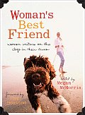 Womans Best Friend Women Writers on the Dogs in Their Lives