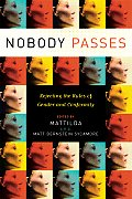 Nobody Passes: Rejecting the Rules of Gender and Conformity (06 Edition)