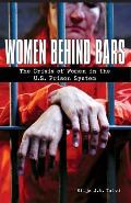Women Behind Bars The Crisis of Women in the U S Prison System