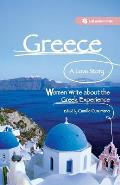 Greece: A Love Story: Women Write about the Greek Experience
