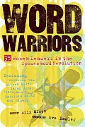 Word Warriors : 35 Women Leaders in the Spoken Word Revolution (07 Edition)