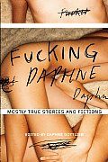 Fucking Daphne: Mostly True Stories and Fictions Cover