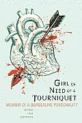 Girl in Need of Tourniquet Memoir of a Borderline Personality