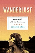 Wanderlust a Love Affair on Five Continents
