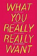 What You Really Really Want: The Smart Girl's Shame-Free Guide to Sex and Safety Cover