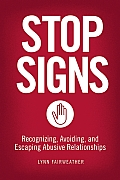Stop Signs Recognizing Avoiding & Escaping Abusive Relationships