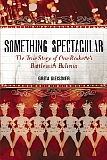 Something Spectacular: The True Story of One Rockette's Battle with Bulimia Cover