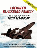 Lockheed Blackbird Family: A-12, YF-12, D-21/M-21 & SR-71 Photo Scrapbook