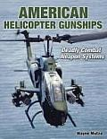 Helicopter Gunships Deadly Combat Weapon Systems