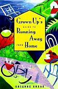 Grown Ups Guide To Running Away From Home