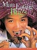 Man Eating Bugs The Art & Science of Eating Insects