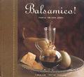 Balsamico A Balsamic Vinegar Cookbook