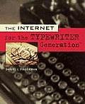 The Internet Fot the Typewriter Generation