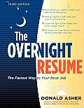 The Overnight Resume: The Fastest Way to Your Next Job (Overnight Resume: The Fastest Way to Your Next Job)