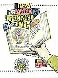 How To Make a Journal of Your Life (99 Edition) Cover