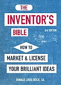 The Inventor's Bible: How to Market and License Your Brilliant Ideas (Inventor's Bible: How to Market & License Your Brilliant Ideas)