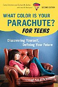 What Color Is Your Parachute? for Teens: Discovering Yourself, Defining Your Future (What Color Is Your Parachute? for Teens: Discovering Yourself)