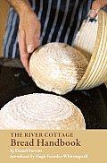 River Cottage Bread Handbook