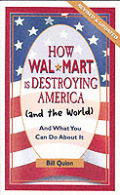 How Wal-Mart Is Destroying America (and the World) and What You Can Do about It Cover