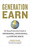 Generation Earn: The Young Professional's Guide to Spending, Investing, and Giving Back Cover