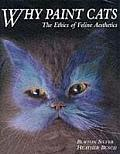 Why Paint Cats: The Ethics of Feline Aesthetics Cover
