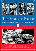 Breads Of France & How To Bake Them