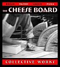 The Cheese Board: Collective Works (Bread, Pastry, Cheese, Pizza) Cover