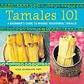 Tamales 101 A Beginners Guide to Making Traditional Tamales