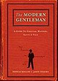 The Modern Gentleman: A Guide to Essential Manners, Savvy and Vice Cover