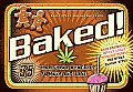 Baked! Baked!: 35 Marijuana Munchies to Make and Bake 35 Marijuana Munchies to Make and Bake Cover