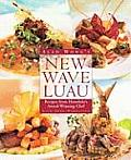 Alan Wong's New Wave Luau: Recipes from Honolulu's Award-Winning Chef