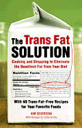 Trans Fat Solution Cooking & Shopping To