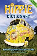 Hippie Dictionary A Cultural Encyclopedia of the 1960s & 1970s