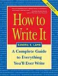 How to Write It Complete Guide to Everything Youll Ever Write