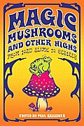 Magic Mushrooms and Other Highs: From Toad Slime to Ecstasy Cover