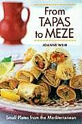 From Tapas to Meze Small Plates from the Mediterranean