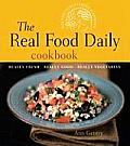 Real Food Daily Cookbook Really Fresh Really Good Really Vegetarian