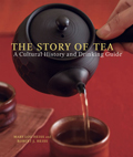 Story of Tea A Cultural History & Drinking Guide