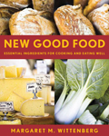 New Good Food: Essential Ingredients for Cooking and Eating Well