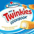 Twinkies Cookbook An Inventive & Unexpected Recipe Collection