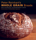Peter Reinhart's Whole Grain Breads: New Techniques, Extraordinary Flavor Cover