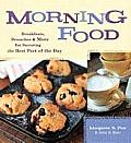 Morning Food: Breakfasts, Brunches & More for Savoring the Best Part of the Day