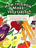 How to Grow More Vegetables: And Fruits, Nuts, Berries, Grains, and Other Crops Than You Ever Thought Possible on Less Land Than You Can Imagine Cover