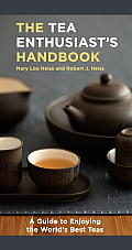 The Tea Enthusiast's Handbook: A Guide to the World's Best Teas Cover
