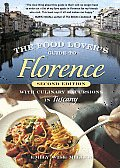 Food Lovers Guide to Florence With Culinary Excursions in Tuscany