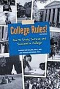 College Rules How to Study Survive & Succeed in College